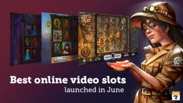 Top 10 Video Slots Released in June