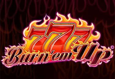 777 Burn Em Up