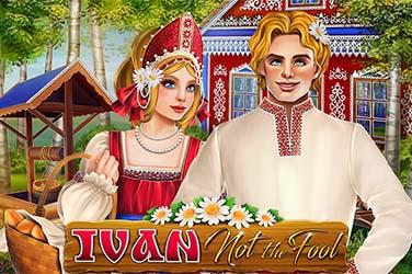 Ivan Not the Fool