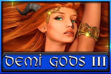 Demi Gods III