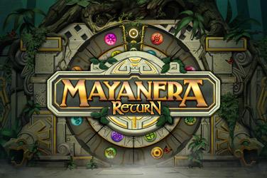 Mayanera Return