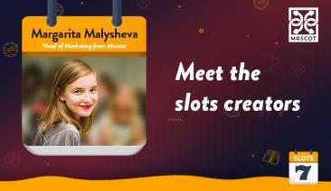 Meet the Slots Creators – Mascot Gaming's Margarita Malysheva Interview